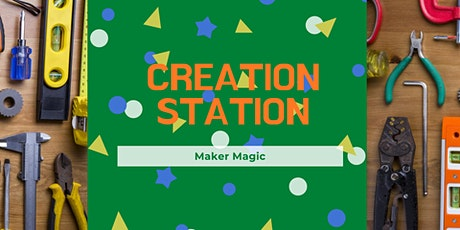 Creation Station: Maker Magic tickets