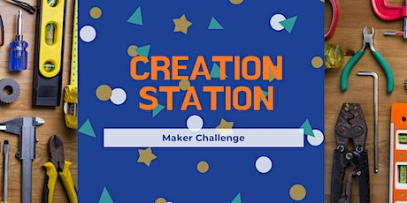 Creation Station: Maker Challenge tickets
