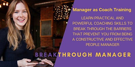 "Break through the ""people side"" of  Management – Manager as Coach ONLINE Training Class tickets"