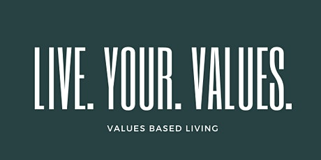 Values-Based Living Workshop: Learn Your Values tickets