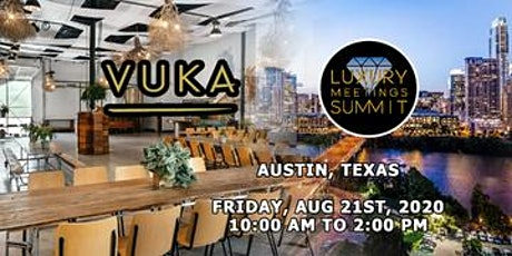 Austin: Luxury Meetings Summit @ Vuka Bouldin Creek tickets