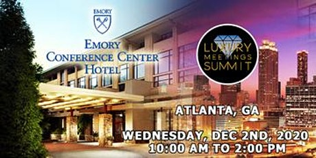 Atlanta: Luxury Meetings Summit @ Emory Conference Center Hotel tickets