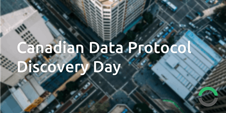 Open City Network: Canadian Data Protocol Discovery Day tickets