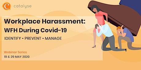 Workplace Harassment: WFH During Covid-19 tickets