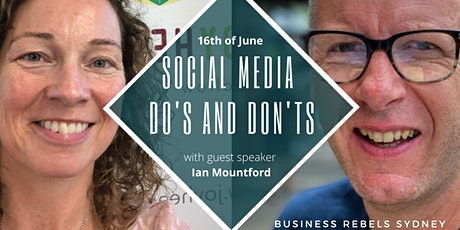 Social Media Do's and Don'ts with guest speaker Ian Mountford. tickets