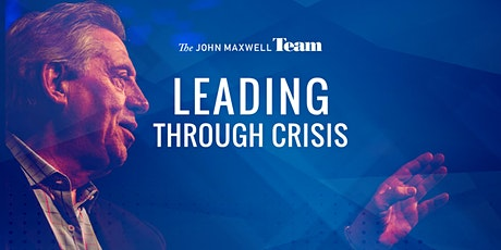 Leading Through Crisis Round Table - John C. Maxwell Leadership Summit tickets