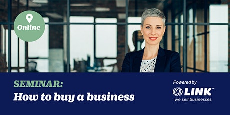How to buy a business. Learn from the experts. tickets