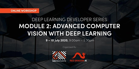 Advanced Computer Vision with Deep Learning (9 – 10 July 2020) tickets