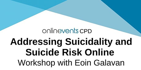 Addressing Suicidality & Suicide Risk Online – Eoin Galavan (ADDT'L DATE) tickets