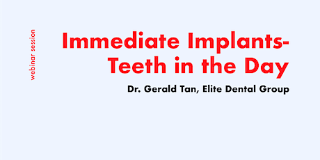 [FREE WEBINAR] Consult a Dentist for Immediate Implants tickets