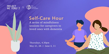 Self-Care Hour: Mindfulness Sessions for Caregivers to Persons with Dementia tickets