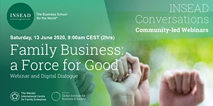 Family Business: A Force for Good? Webinar & Digital...