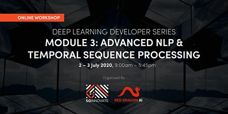 Advanced NLP and Temporal Sequence Processing (2 – 3 July 2020) tickets