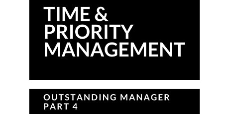 Time and Priority Management - How To Be An Outstanding Manager tickets