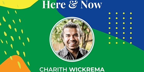Here and Now with Charith Wickrema tickets