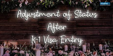 Adjustment of Status After K-1 Visa Entry tickets