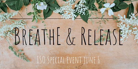 Breathe & Release ISO special event tickets
