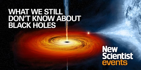 What We Still Don't Know About Black Holes : on-demand recording. tickets