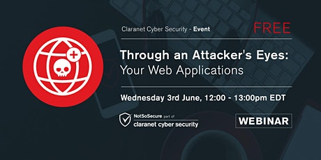 Through an Attacker's Eyes: Your Web Applications US Webinar tickets