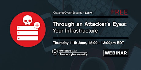 Through an Attacker's Eyes: Your Infrastructure US Webinar tickets