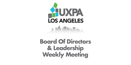 UXPALA BOD and Leadership Weekly Meeting tickets