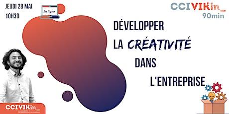 CCI VIKin_90min : Développer la créativité dans l'entreprise  billets