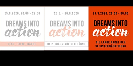 Dreams INTO Action: Die Lange Nacht der Selbstermächtigung Tickets