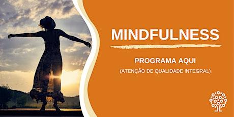 Programa AQUI - Atenção de Qualidade Integral - Mindfulness Online bilhetes
