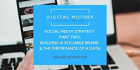 SOCIAL MEDIA STRATEGY: Part 2 Sociable Brand & Importance of Data tickets
