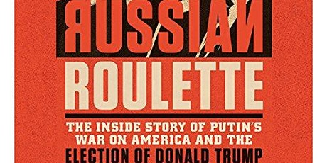 Book Talk with Michael Isikoff, author of  Russian Routlette tickets