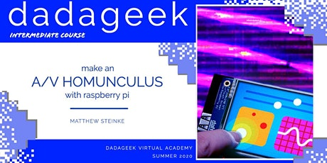Make an A/V Homunculus with Raspberry Pi tickets