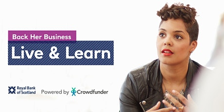 Royal Bank Back Her Business Live & Learn - Introduction to Crowdfunding tickets