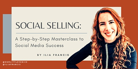 SOCIAL SELLING: A Step-by-Step Masterclass to Soci tickets
