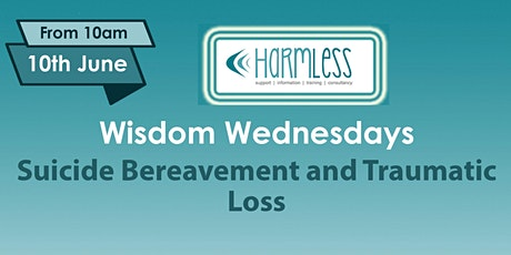 Wisdom Wednesdays: Suicide Bereavement and Traumatic Loss (taster session) tickets