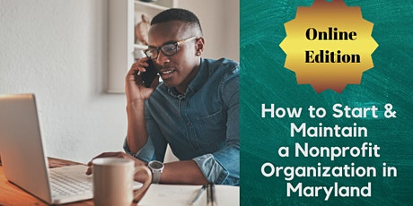How to Start & Maintain a Nonprofit Organization in Maryland Spring 2020 - Online Edition tickets