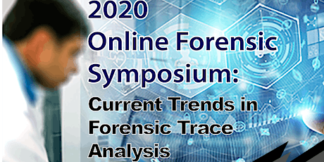 Online Forensic Symposium: Current Trends in Forensic Trace Analysis tickets
