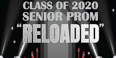 """Class of 2020  High School Senior Prom  """"RELOADED"""" tickets"""