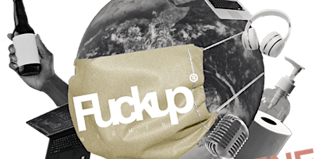 FUCKUP Night London, Canada Quarantine Event tickets