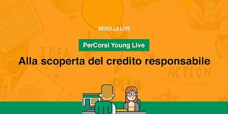 Webinar - PerCorsi Young LIVE! Alla scoperta del credito responsabile biglietti