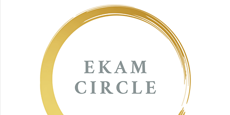 EKAM CIRCLE ONLINE Sunday (10-11 AM), Monday (12-1 PM), and Friday (4-5 PM) Gilroy, CA tickets