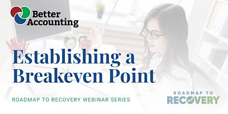 Better Accounting's Roadmap to Recovery: Establishing a Breakeven Point tickets