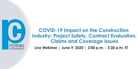COVID-19 Impact on the Construction Industry: Project Safety, Contract Evaluation, Claims and Coverage Issues tickets