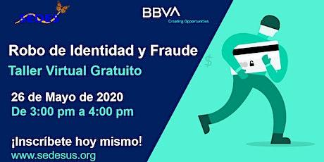 Cuídate del Robo de Identidad y del Fraude - Taller Virtual biglietti