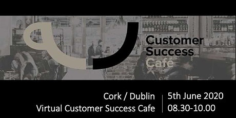 Customer Success Cafe Ireland tickets