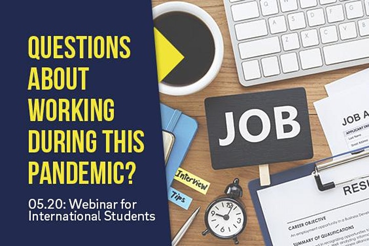 NAVIGATING EMPLOYMENT DURING COVID-19: A Webinar for International Students image