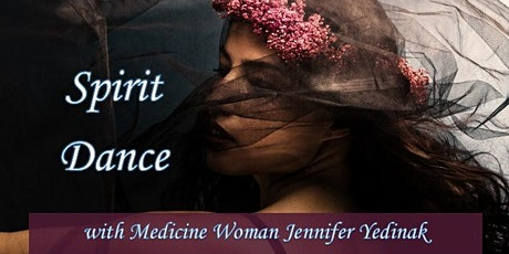 Spirit Dance with Medicine Woman Jennifer Yedinak tickets
