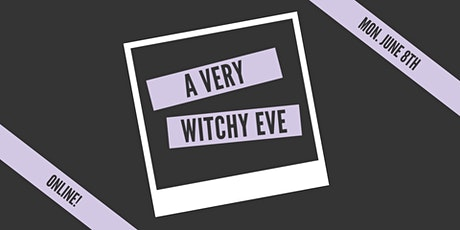 A Very Witchy Eve: June (Virtual!) tickets