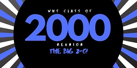 WHS Class of 2000 Reunion: The BIG 2-0! tickets