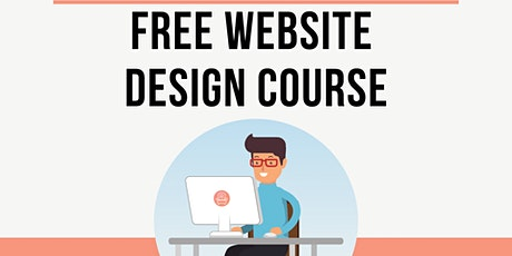 Free Website Design & Creation Course (Grow During COVID-19) tickets
