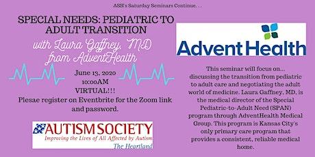 Saturday Seminar: Special Needs: Pediatric to Adult Transition billets